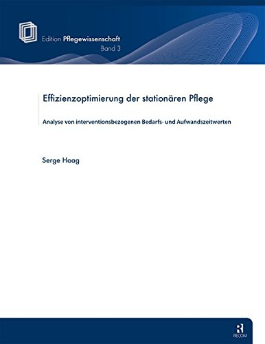 Effizienzoptimierung der stationären Pflege.: Serge Haag