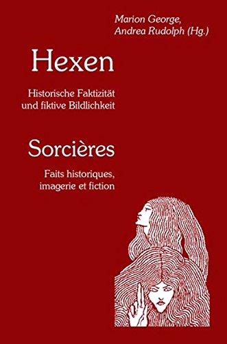 Hexen - Sorcières: Historische Faktizität und fiktive Bildlichkeit - Desconocido