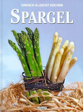 9783897554023: Einfach & Leicht Kochen. Spargel