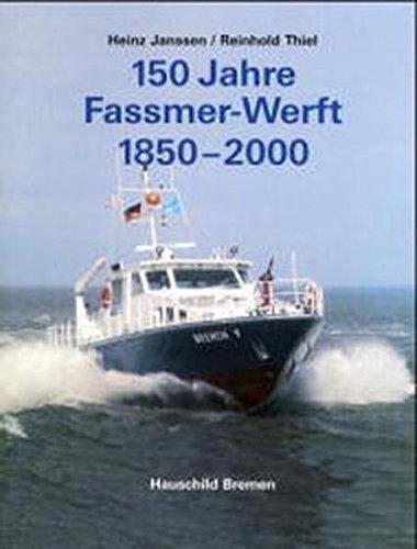9783897570627: 150 Jahre Fassmer-Werft 1850-2000