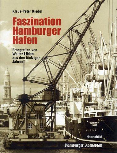 9783897572317: Faszination Hamburger Hafen: Begleitbuch zur Ausstellung im Deutschen Schifffahrtsmuseum in Bremerhaven 12004 - 2005