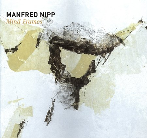 Mind Frames: Manfred Nipp, Joachim