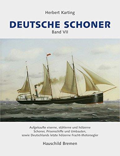 Deutsche Schoner. Bd. VII. Aufgekaufte eiserne, stählerne: Karting, Herbert