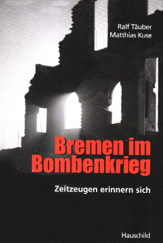 9783897574076: Bremen im Bombenkrieg: Zeitzeugen erinnern sich