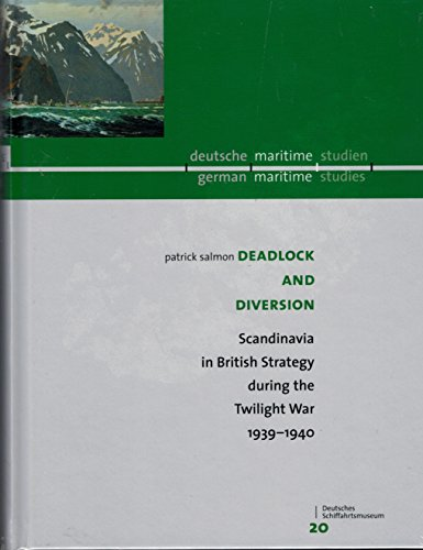 9783897575202: Deadlock and Diversion - Scandinavia in British Strategy During the Twilight War 1939 - 1940