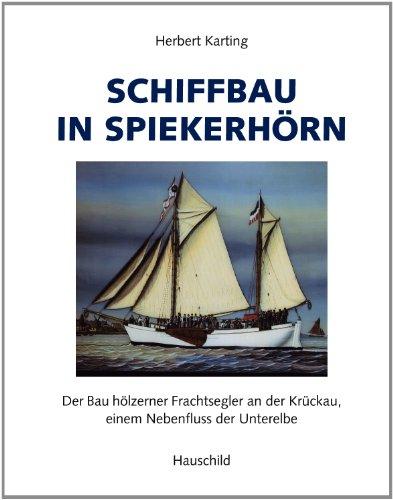 Schiffbau in Spiekerhörn. Der Bau hölzerner Frachtsegler: Karting, Herbert
