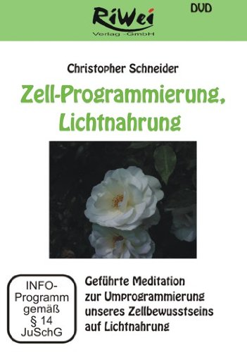 9783897580558: Zell-Programmierung, Lichtnahrung - Gef�hrte Meditation zur Umprogrammierung unseres Zellbewusstseins auf Lichtnahrung [Alemania] [DVD]