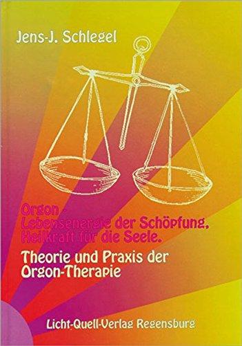 9783897582170: Orgon - Lebensenergie der Schöpfung, Heilkraft für die Seele: Theorie und Praxis der Orgon-Therapie