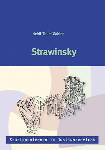 9783897602267: Stationenlernen im Musikunterricht - Strawinsky (Heft inkl. CD)