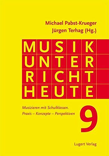 9783897603790: Musikunterrricht heute 9 - Musizieren mit Schulklassen