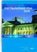 Aral Deutschland-Atlas 2006. 1: 200.000 (3897641895) by Peter O`Donnell