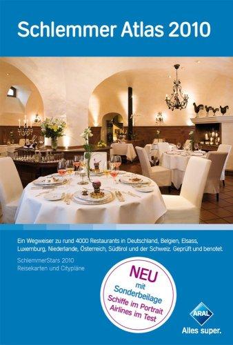 Schlemmer Atlas 2010: Ein Wegweiser zu rund 4000 Restaurants in Deutschland, Belgien, Elsass, ...