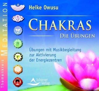 9783897670228: Chakras. Die Uebungen. CD: Uebungen mit Musikbegleitung zur Aktivierung der sieben Energiezentren