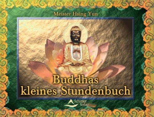 9783897671157: Buddhas kleines Stundenbuch. Die Wurzeln des Dharma