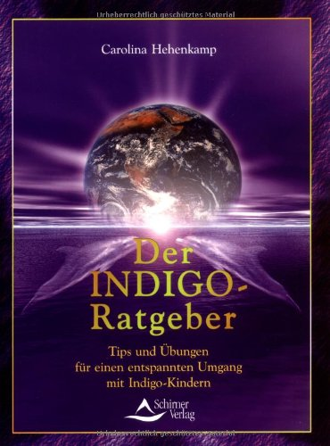 9783897671164: Der Indigo-Ratgeber: Tips und Übungen für einen entspannten Umgang mit Indigo-Kindern