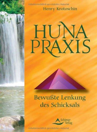 9783897671645: Huna-Praxis: Bewußte Lenkung des Schicksals