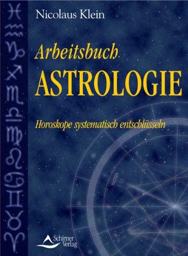 9783897671683: Arbeitsbuch Astrologie: Horoskope systematisch entschlüsseln