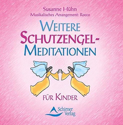 9783897672307: Weitere Schutzengel-Meditationen für Kinder. CD: Für Kinder