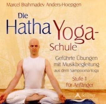 9783897673083: Die Hatha-Yoga-Schule CD 1 - Geführte Übungen mit Musikbegleitung - Stufe I für Anfänger