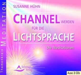 9783897673694: Channel werden durch die Lichtsprache: Die Meditationen