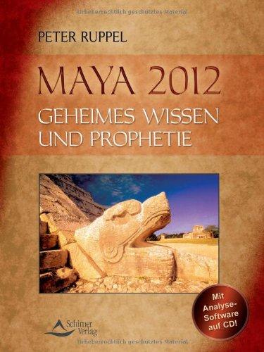 9783897673779: Maya 2012: Geheimes Wissen und Prophetie