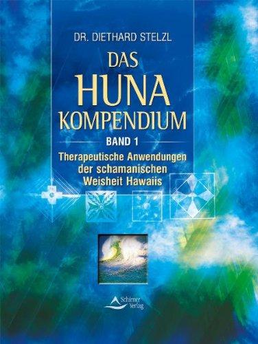 9783897673892: Das Huna-Kompendium: Therapeutische Anwendung der schamanischen Weisheit Hawaiis