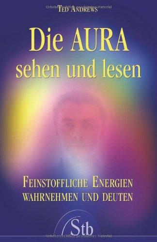 Die Aura Sehen Und Lesen (3897674009) by Ted Andrews
