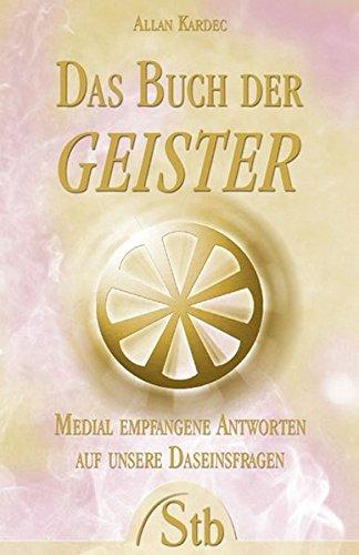 Das Buch der Geister (9783897674110) by Kardec, Allan