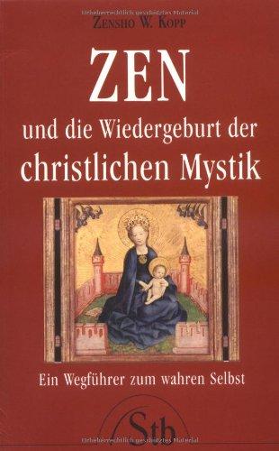 9783897674264: Zen und die Wiedergeburt der christlichen Mystik.