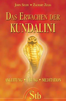 9783897674585: Das Erwachen der Kundalini: Anleitung, Übung, Meditation