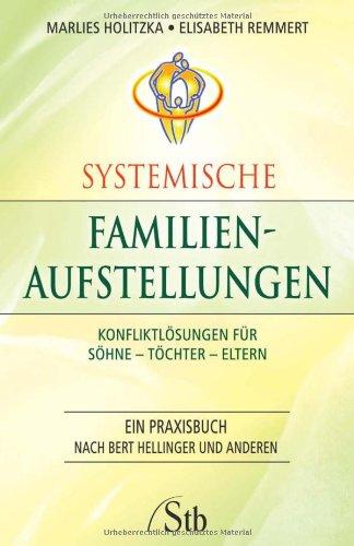 9783897674868: Systemische Familienaufstellungen: Konfliktlösungen für Söhne - Töchter - Eltern