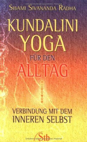 9783897675018: Kundalini-Yoga für den Alltag: Verbindung mit dem inneren Selbst