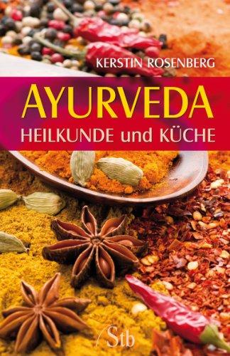 9783897675216: Ayurveda: Heilkunde und Küche