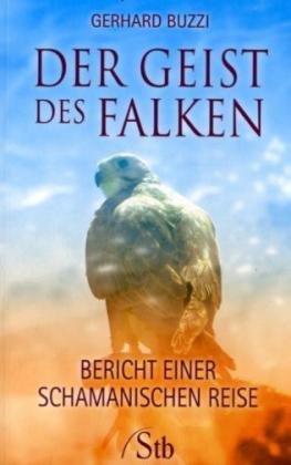 9783897675391: Der Geist des Falken - Bericht einer schamanischen Reise