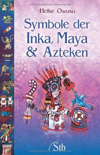 Symbole der Inka, Maya & Azteken (3897675633) by [???]
