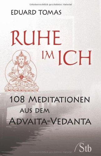 9783897675704: Ruhe im Ich: 108 Meditationen aus dem Advaita-Vedanta