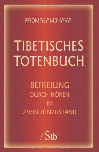 9783897676114: Tibetisches Totenbuch: Befreiung durch H�ren im Zwischenzustand