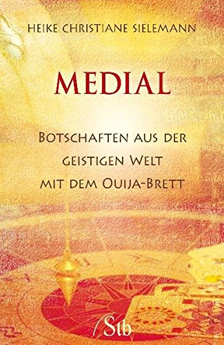 9783897676725: Medial: Botschaften aus der geistigen Welt mit dem Ouija-Brett