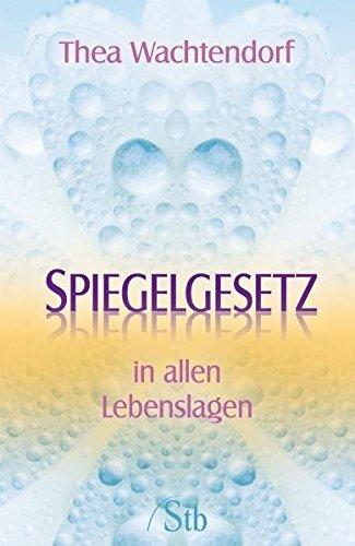 9783897676954: Spiegelgesetz: in allen Lebenslagen