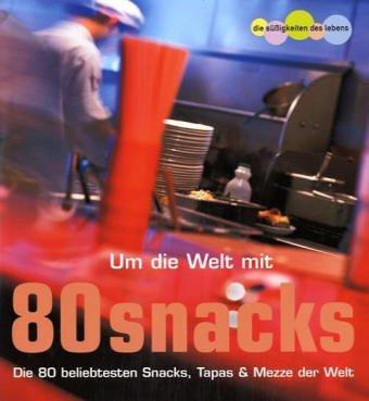 9783897697102: Um die Welt mit 80 Snacks