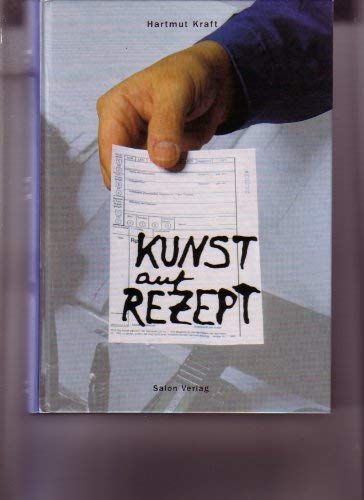 9783897701434: Kunst auf Rezept [Hardcover] by Kraft, Hartmut