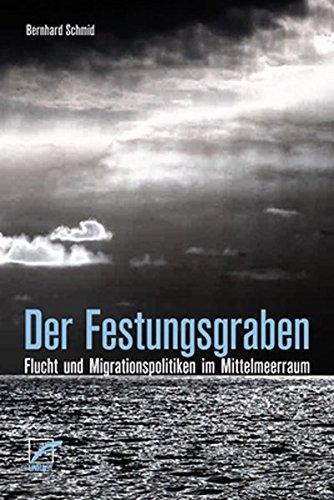 9783897710627: Der Festungsgraben: Flucht und Migrationspolitiken im Mittelmeerraum