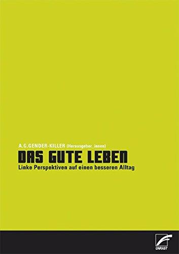 9783897714519: Das gute Leben: Linke Perspektiven auf einen besseren Alltag