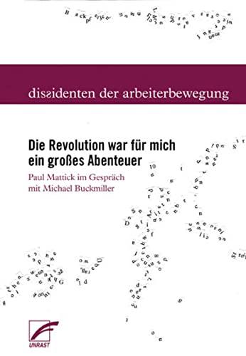 9783897715202: Die Revolution war f�r mich ein gro�es Abenteuer: Paul Mattick im Gespr�ch mit Michael Buckmiller