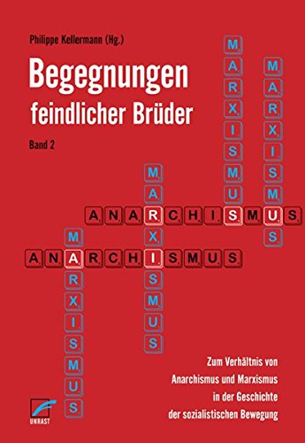 9783897715240: Begegnungen feindlicher Brüder 2: Zum Verhältnis von Anarchismus und Marxismus in der Geschichte der sozialistischen Bewegung