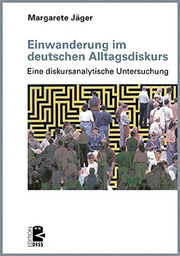 9783897717435: Einwanderung im deutschen Alltagsdiskurs: Eine diskursanalytische Untersuchung