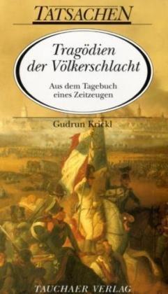 Tragödien der Völkerschlacht: Gudrun Krickl