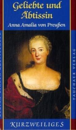 9783897721678: Geliebte und �btissin: Anna Amalia von Preu�en