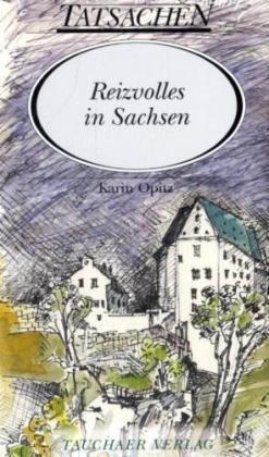 Reizvolles in Sachsen: Karin Opitz