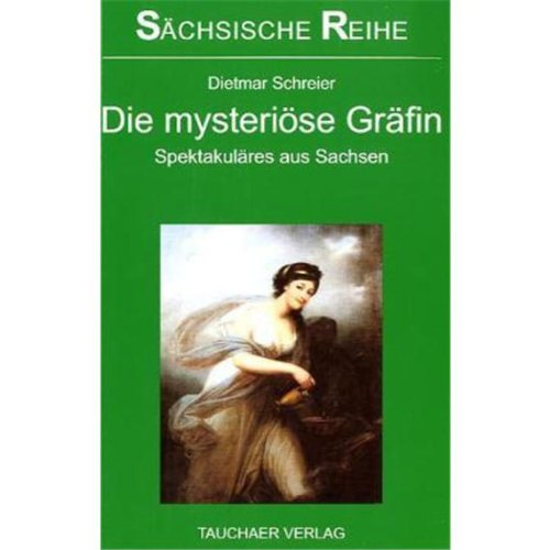 9783897721920: Die mysteriöse Gräfin: Spektakuläres aus Sachsen